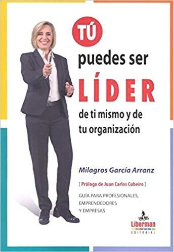 Tú puedes ser líder de ti mismo y de tu organización; liderazgo